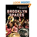 Brooklyn Spaces: 50 Hubs of Culture and Creativity