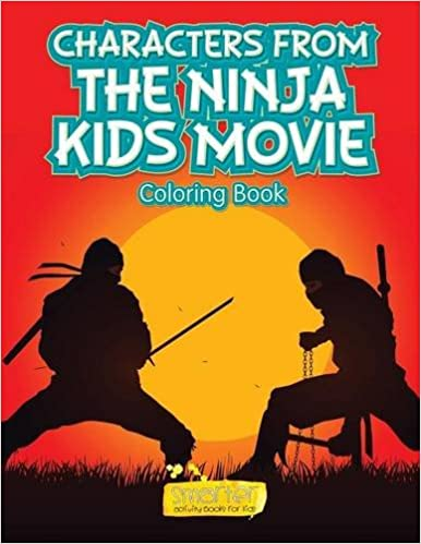 Characters From the Ninja Kids Movie Coloring Book: Smarter ...