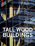 Tall Wood Buildings: Design, Construction and Performance. Second and Expanded Edition