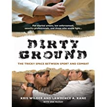 Dirty Ground: The Tricky Space Between Sport and Combat