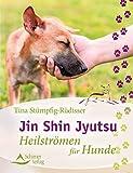 Jin Shin Jyutsu: Heilströmen für Hunde