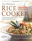 The Ultimate Rice Cooker Cookbook: 250 No-Fail Recipes for Pilafs, Risottos, Polenta, Chilis, Soups, Porridges, Puddings and More, from Start to Finish in Your Rice Cooker