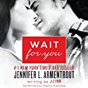 Wait for You Audiobook by J. Lynn Narrated by Sophie Eastlake