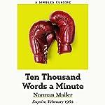 Ten Thousand Words a Minute | Norman Mailer