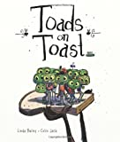 Toads on Toast, Linda Bailey, 1554536626