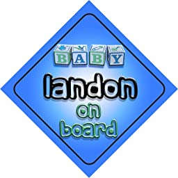 Baby Boy Landon on board novelty car sign gift / present for new child / newborn baby