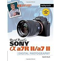 David Busch's Sony Alpha A7RII/A7II Guide to Digital Photography