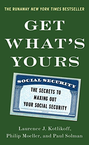 Get Whats Yours The Secrets to Maxing Out Your Social Security