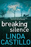 Front cover for the book Breaking Silence by Linda Castillo