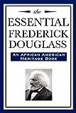 The Essential Frederick Douglass, Frederick Douglass, 1604592532