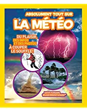 National Geographic Kids : Absolument tout sur la météo
