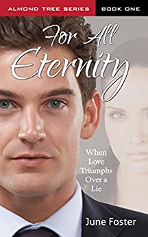 For All Eternity (Almond Tree Series Book 1) by [Foster, June]