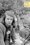 The White Rose Movement: Nonviolent Resistance to
