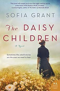 The Daisy Children: A Novel by [Grant, Sofia]