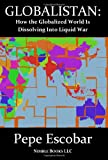 Globalistan: How the Globalized World is Dissolving Into Liquid War