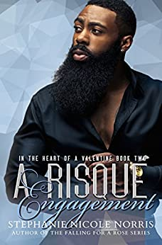 A Risqué Engagement (In The Heart Of A Valentine Book 2) by [Norris, Stephanie Nicole]
