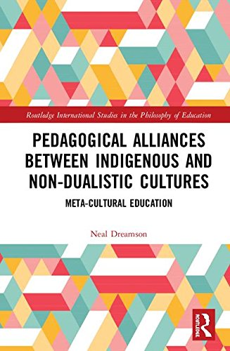 Pedagogical Alliances between Indigenous and Non-Dualistic Cultures: Meta-Cultural Education