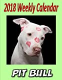2018 Weekly Calendar Pit Bull: Dog Jokes, Personal Notes, To Do List and More...