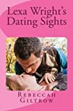 img - for Lexa Wright's Dating Sights by Rebeccah Giltrow (2013-03-24) book / textbook / text book