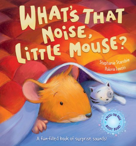 Read Online What's That Noise Little Mouse? (Very Noisy Picture Books) pdf