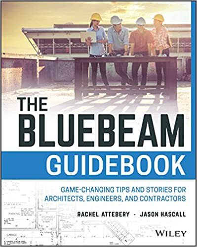 The Bluebeam Guidebook: Game-changing Tips and Stories for