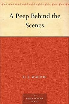A Peep Behind the Scenes by [Walton, Mrs. O. F.]
