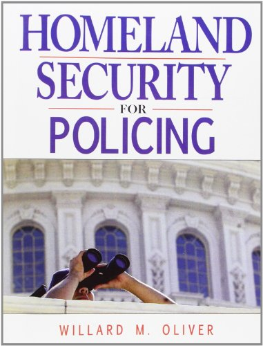 Homeland Security for Policing (A Reader Text Policing)