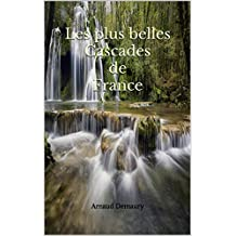 Les plus  belles Cascades  de France (French Edition)