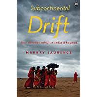 Subcontinental Drift: Four Decades Adrift in India and beyond