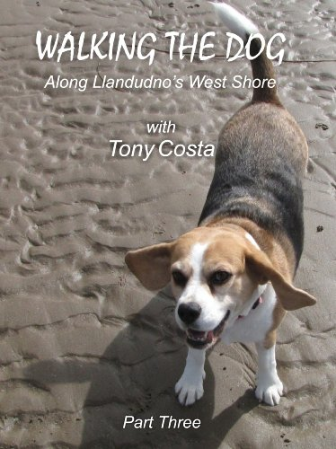 Walking The Dog Part Three (Along Llandudno's West Shore Book 3)