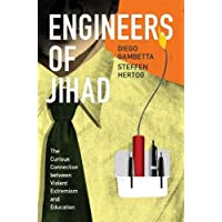 Engineers of Jihad: The Curious Connection between Violent Extremism and Education