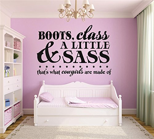 Cowgirl Room Decor - Vinyl Wall Decal Sticker : Boots Class & A Little Sass Thats Cowgirls are Made of Baby Newborn Girl Daughter Infant Nursery Bedroom Picture Art Size : 10 X 20 Inches - 22 Colors Available