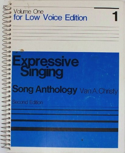 Expressive Singing: Song Anthology, Vol. 1 for Low Voice