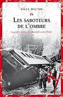 Les saboteurs de l'ombre : la guerre secrète de Churchill contre Hitler, Milton, Giles