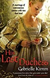 Front cover for the book His Last Duchess by Gabrielle Kimm