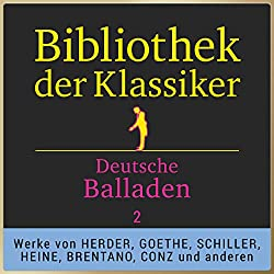 Deutsche Balladen, Teil 2 (Bibliothek der Klassiker)