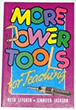 More Power Tools for Teaching, Beth Lefgren and Jennifer Jackson, 0884947807