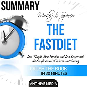 Summary of Mosley & Spencer's The FastDiet Hörbuch