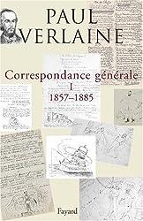 Correspondance générale de Verlaine : Volume 1, 1857-1885