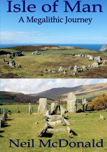 Isle of Man, A Megalithic Journey