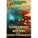 Minecraft Comics: Flash and Bones and the Mystery of the Secret Stronghold: The Ultimate Minecraft Comics Adventure Series (Real Comics In Minecraft - Flash And Bones Book 7)