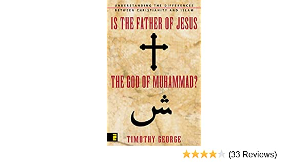 Is The Father Of Jesus The God Of Muhammad Understanding The