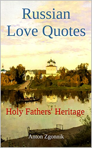 Russian Love Quotes Simple Russian Love Quotes Holy Fathers' Heritage Russian Love Quotes