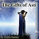 The Gifts of Asti | Andre Norton