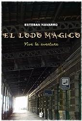 El lodo mágico (Spanish Edition)