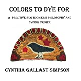 Colors To Dye For: A Primitive