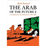 The Arab of the Future 2: A Childhood in the Middle East, 1984-1985: A Graphic Memoir