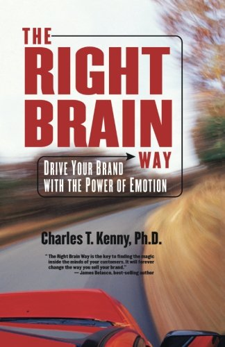 The Right Brain Way: Drive Your Brand with the Power of Emotion pdf