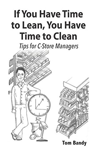 If You Have Time to Lean, You Have Time to Clean: Tips for C-Store - For Store You