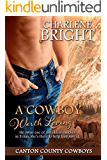 A Cowboy Worth Loving (Canton County Cowboys Book 1)